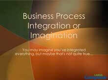 Business Process Integration or Imagination