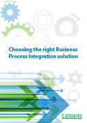 Choosing the Right Business Process Integration Solution