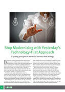 Stop Modernizing with Yesterday's Technology-first Approach