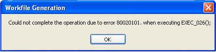 Error: Could no complete the operation due to error 80020101, when executing EXEC_026();